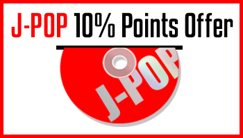 J-POP Released Items 10% Points Offer until NOV 10th! *The offer is over.