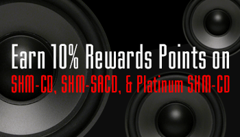 [Offer is Over] Earn 10% Rewards Points On SHM-SACD, Platinum SHM-CD, & SHM-CD