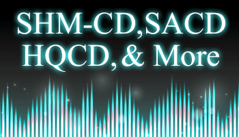 Earn 10% Rewards Points On SHM-CD, SACD, HQCD, & More!