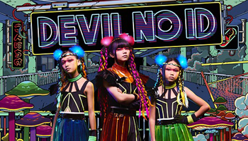 Staff's Recommend: DEVIL NO ID, a dance unit produced by TeddyLoid