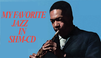 Over 300 Jazz Masterpieces on SHM-CD Low-priced Reissues