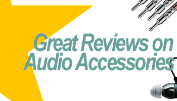 Great Reviews On Audio Accessories Vol.1
