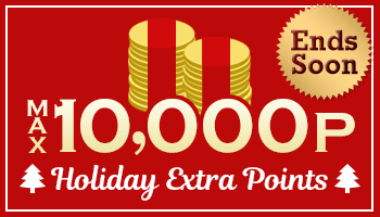 MAX 10,000 Holiday Extra Points Offer! *The offer is over.