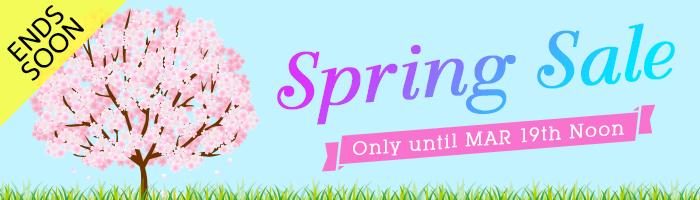Spring Sale until MAR 19th Noon!