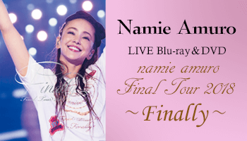 "[10% OFF] ""namie amuro Final Tour 2018 - Finally -"" out AUG 29th"