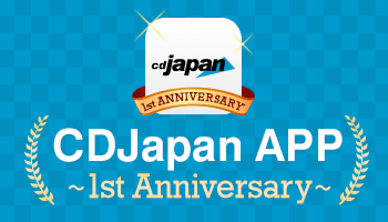 CDJapan App 1st Anniversary 300 Points Offer *The offer is over.