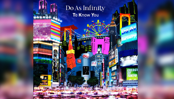"Do As Infinity ""To Know You"" Special Feature with Video Comment"