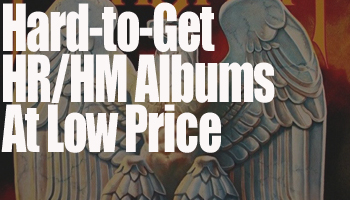 Hard-to-Get HR/HM Albums Reissued at Low Price