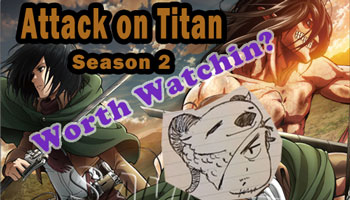 "Is ""Attack on Titan"" S2 worth watchin'? [Tea Break with Shion]"