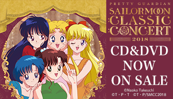 Sailor Moon Classic Concert 2018 w/ Exclusive Bonus!