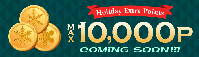 [Coming Soon] MAX 10,000 Holiday Points Offer!