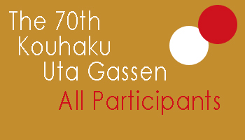 [DEC 6 Poll Updated!] The NHK 70th Kohaku Uta Gassen All Participants
