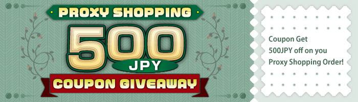Coupon: Get 500JPY off on you Proxy Shopping Order!