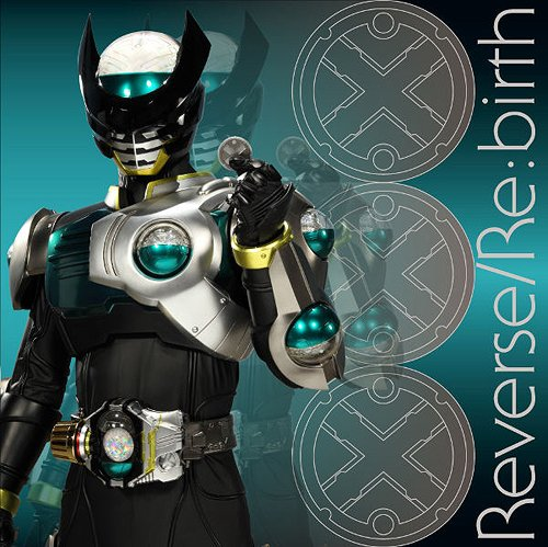 Cdjapan Kamen Rider Birth Theme Song Reverse Re Birth