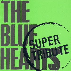 CDJapan : The Blue Hearts Supe...