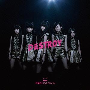 Destroy / Predianna