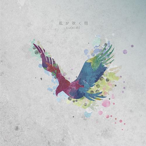 [Album/Single] Luck Life - Kaze ga Fuku Machi (風が吹く街 )