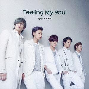 [Single] F.CUZ – Feeling My Soul (Japanese)