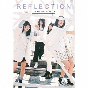 Reflection / TOKYO GIRLS' STYLE