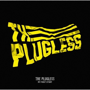 Image of MY FIRST STORY - THE PLUGLESS