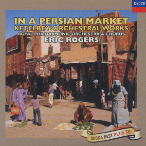 Cdjapan In A Persian Market Ketelbey Orchestral Works