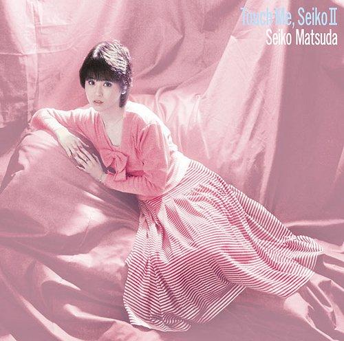 CDJapan : Touch Me, Seiko II S...