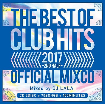 2017 The Best Of Club Hits 2nd Half -Official Mix CD-