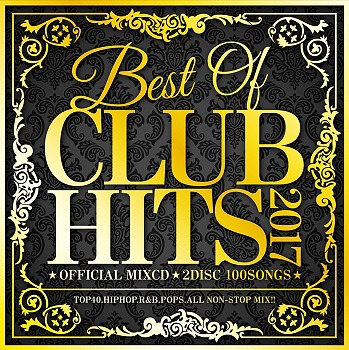 Best Of Club Hits 2017 -Official Mix CD 2 Disc 100 Songs-