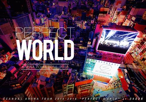 "SCANDAL ARENA TOUR 2015-2016 ""PERFECT WORLD"" / SCANDAL"