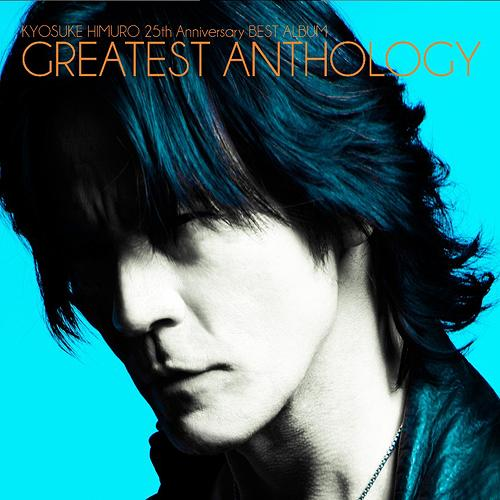 Image result for KYOSUKE HIMURO 25th Anniversary BEST ALBUM GREATEST ANTHOLOGY