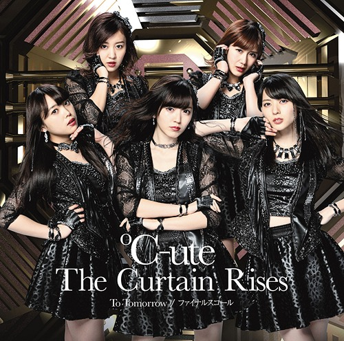 To Tomorrow / Final Squall / The Curtain Rises / C-ute
