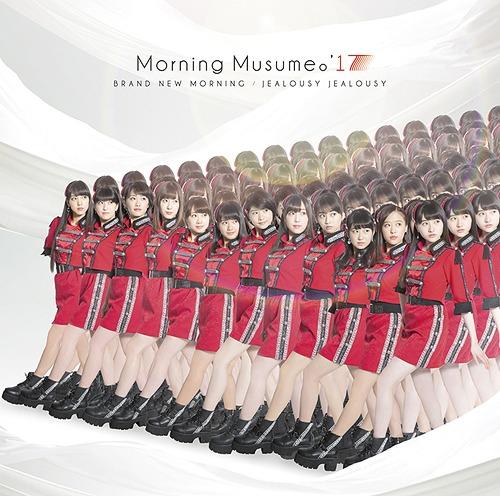 Brand New Morning / Jealousy Jealousy / Morning Musume.'17