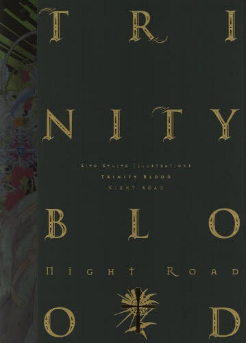 Kujyo Kiyo Illustrations: Trinity Blood - Night Road -