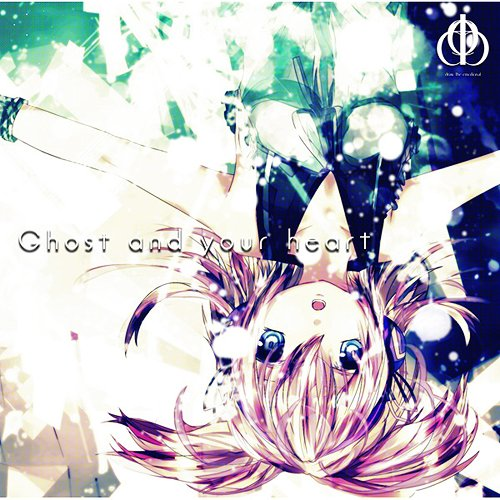 Ghost and your heart [CD]