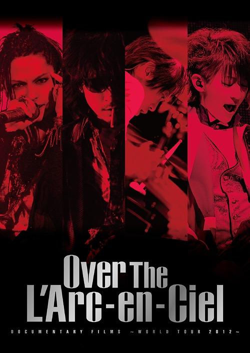 "Documentary Films - World Tour 2012 - ""Over The L'Arc-en-Ciel"" (English Subtitles)"
