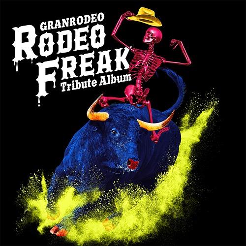Image of GRANRODEO - RODEO FREAK